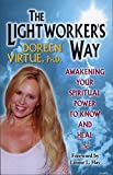 img - for The Lightworker's Way: Awakening Your Spirtual Power To Know And Heal book / textbook / text book