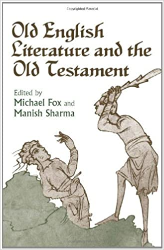 Old English Literature and the Old Testament (Toronto Anglo-Saxon Series)