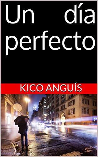 un-dia-perfecto-spanish-edition