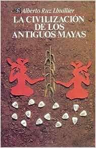 Amazon.com: La civilización de los antiguos mayas (Spanish ...