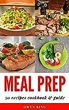 Meal Prep: 50 Recipes Cookbook & Guide
