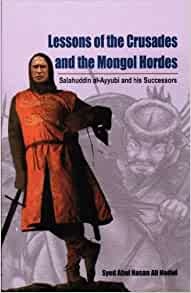 Lessons of the Crusades and the Mongol Hordes: Syed Abul