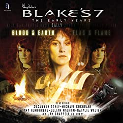Blake's 7: Cally - Blood & Earth: The Early Years - Series 1, Episode 4