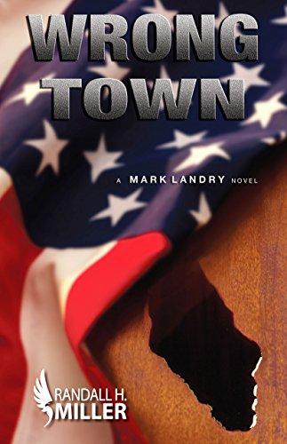 Wrong Town: A Mark Landry Novel by [Miller, Randall H]
