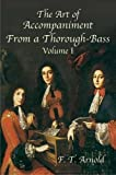 The Art of Accompaniment from a Thorough-Bass: As Practiced in the XVII and XVIII Centuries, Volume I (Dover Books on Music)