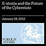 E-Stonia and the Future of the Cyberstate: Virtual Governments Come Online | Eric B. Schnurer