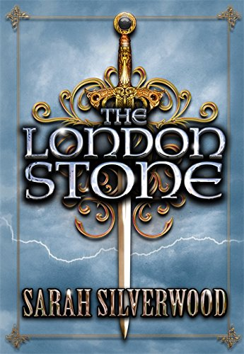 The London Stone (The Nowhere (Sarah Silverwood)