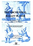 The Orchestral Mallet Player, Anthony J. Cirone, 0769234828