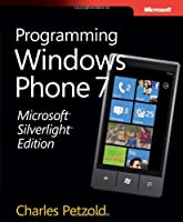 Microsoft Silverlight Edition: Programming Windows Phone 7 Front Cover