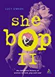 She Bop II: The Definitive History of Women in Rock, Pop and Soul (Bayou Press Series)