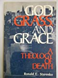 God, Grass, and Grace, Ronald C. Starenko, 0570031982