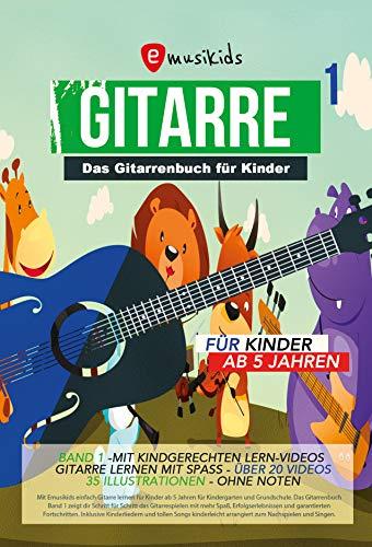 Gitarrenschule Band - Das Gitarrenbuch für Kinder - Band 1, Die Gitarrenschule für Kinder ab 5 Jahren,: Gitarre lernen ohne Noten - mit über 20 Videos und 35 Illustrationen ... Gitarrenbuch für Kinder) (German Edition)