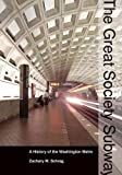 Great Society Subway - A History of the Washington Metro (06) by Schrag, Zachary M [Hardcover (2006)]