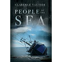 People of the Sea: Written by Clarence Vautier, 2011 Edition, Publisher: Flanker Press [Paperback]