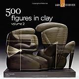 500 Figures in Clay Volume 2