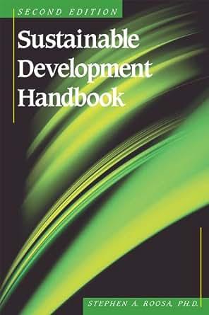 sustainable development handbook  edition stephen roosa  amazoncom
