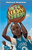 img - for The Real Lucky Charm[ THE REAL LUCKY CHARM ] by Richardson, Charisse K. (Author) Sep-08-05[ Paperback ] book / textbook / text book