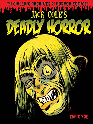 Jack Cole's Deadly Horror (The Chilling Archives of Horror!) (Chilling Archives of Horror Comics)]()