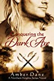 Conquering the Dark Axe (The Northern Knights Book 2)