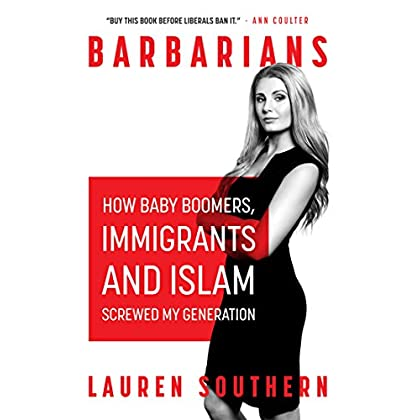 Barbarians: How The Baby Boomers, Immigration, and Islam Screwed my Generation