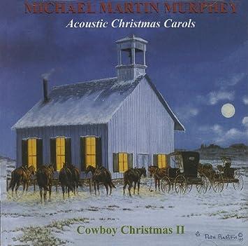 Michael Martin Murphey - Acoustic Christmas Carols: Cowboy ...