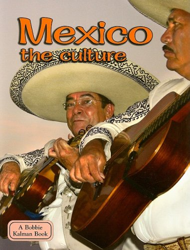 Mexico the Culture (Lands, Peoples, & Cultures (Paperback))