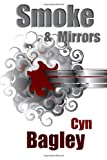 Smoke and Mirrors, Cyn Bagley, 1481953788