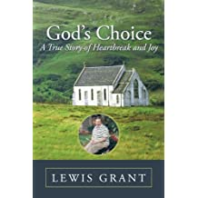 God's Choice: A True Story of Heartbreak and Joy by Lewis Grant (2010-03-04)