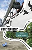 What's Your Exit?, Joe Vallese, Alicia A. Beale, Susanne Antonetta, Jason Biggs, Jackie Corley, Louise DeSalvo, J. Robert Lennon, Paul Lisicky, Timothy Liu, Joyce Carol Oates, Alicia Ostriker, Tom Perrotta, Robert Pinsky, Michael Aaron Rockland, JC Todd, 0977934357