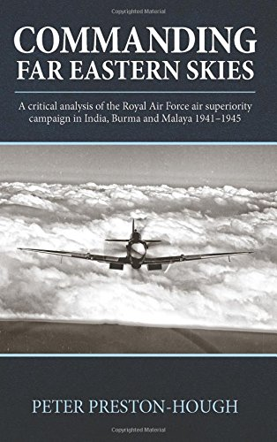 commanding-far-eastern-skies-a-critical-analysis-of-the-royal-air-force-air-superiority-campaign-in-