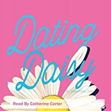 Dating Daisy Audiobook by Daisy Mae Narrated by Catherine Carter