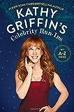 Kathy Griffin's Celebrity Run-Ins: My A-Z Index