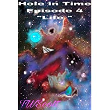 "Hole In Time ""Life"""