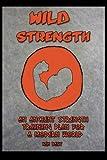 Wild Strength, Ken Best, 1484191447