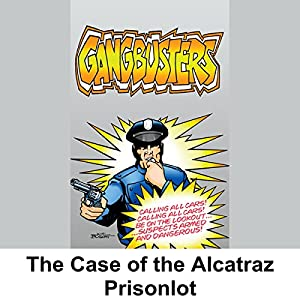 Gangbusters: The Case of the Alcatraz Prison Riot Radio/TV Program