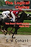 The Logical Choice: Toteboard Handicapping Made Easy