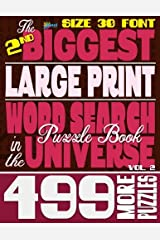 The 2nd Biggest LARGE PRINT Word Search Puzzle Book in the Universe: 499 More Puzzles, Size 30 Font (The Biggest LARGE PRINT Word Search Puzzle Book in the Universe) (Volume 2) Paperback