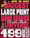 The 2nd Biggest LARGE PRINT Word Search Puzzle Book in the Universe: 499 More Puzzles, Size 30 Font
