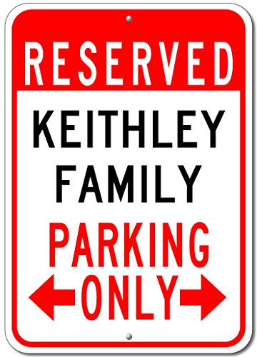 Keithley Family Parking Sign   Custom Keithley Family Last Name Aluminum Sign   12 X18