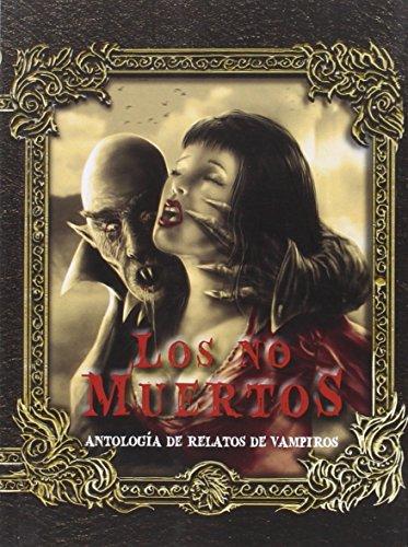 Descargar Los No Muertos Antologia De Relatos De Vampiros Espejo