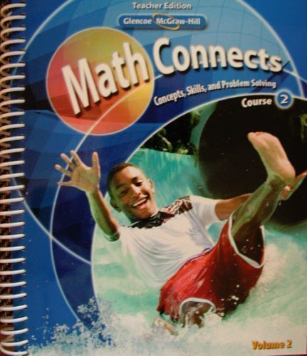 Math Connects: Concepts, Skills, and Problem Solving, Course 2, Teacher Edition, Vol. 2