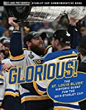 Glorious: The St. Louis Blues  Historic Quest for the 2019 Stanley Cup
