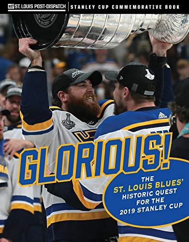 Glorious: The St. Louis Blues' Historic Quest for the 2019 Stanley Cup por St. Louis Post-Dispatch