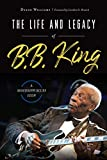 The Life and Legacy of B.B. King: A Mississippi Blues Icon