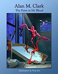 The Paint in My Blood: Illustration & Fine Art