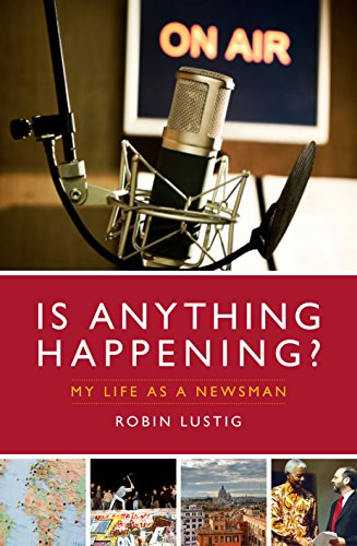 Is Anything Happening?: My Life as a Newsman por Robin Lustig