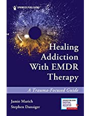 Healing Addiction with EMDR Therapy: A Trauma-Focused Guide
