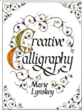 img - for Creative Calligraphy by Marie Lynskey (1988-09-01) book / textbook / text book
