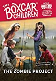 The Zombie Project (The Boxcar Children Mysteries Book 128)