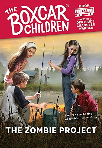 The Zombie Project (The Boxcar Children Mysteries Book 128) ()